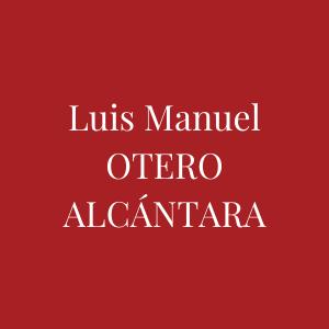 Biographie de Luis Manuel Otero Alcántara